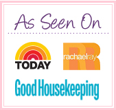 As Seen On: Today, Rachel Ray, and Good Housekeeping